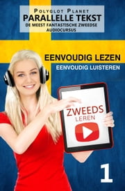 Zweeds leren - Parallelle Tekst | Eenvoudig lezen | Eenvoudig luisteren - DE MEEST FANTASTISCHE ZWEEDSE AUDIOCURSUS ebook by Kobo.Web.Store.Products.Fields.ContributorFieldViewModel