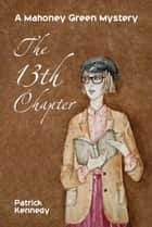 The 13th Chapter - (A Hippo Graded Reader) ebook by Patrick Kennedy