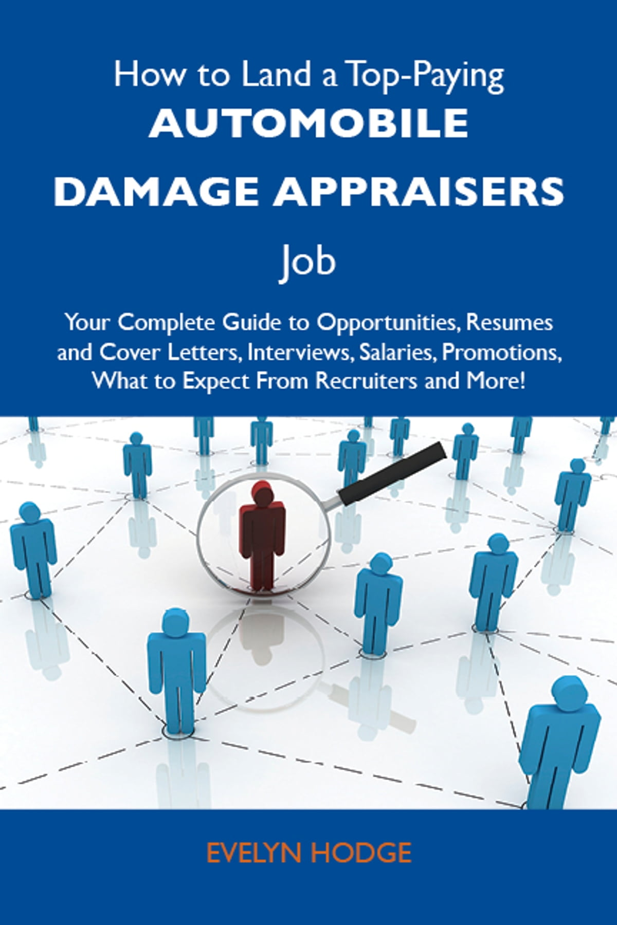 How to Land a Top-Paying Automobile damage appraisers Job: Your Complete  Guide to Opportunities, Resumes and Cover Letters, Interviews, Salaries, ...