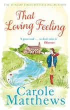 That Loving Feeling ebook by Carole Matthews