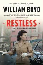 Restless - A Novel ebook by William Boyd