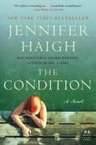 The Condition - A Novel ebook by Jennifer Haigh