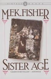 Sister Age ebook by M.F.K. Fisher