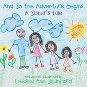 And so the Adventure Begins - A Sister'S Tale ebook by Leesha Ann Stanford