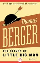 The Return of Little Big Man ebook by Thomas Berger