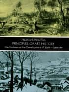 Principles of Art History ebook by Heinrich Wölfflin