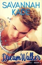 DreamWalker ebook by Savannah Kade