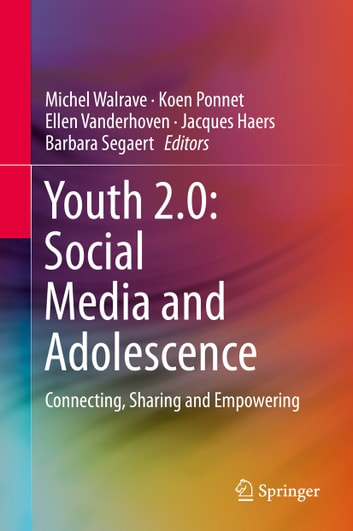 Youth 2.0: Social Media and Adolescence - Connecting, Sharing and Empowering ebook by
