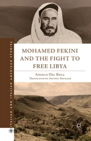 Mohamed Fekini and the Fight to Free Libya ebook by Antony Shugaar,Angelo Del Boca