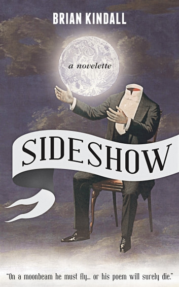 Sideshow: A Novelette ebook by Brian Kindall