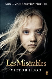 Les Miserables (Movie Tie-In) - (Movie Tie-In) ebook by Victor Hugo,Norman Denny,Norman Denny
