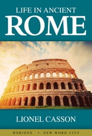 Life in Ancient Rome ebook by Lionel Casson