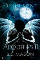 Aequitas II Punishment ebook by a.c. Mason