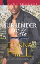 Surrender to Me ebook by Donna Hill