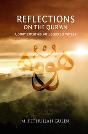 Reflections on the Qur'an - Commentaries on Selected Verses ebook by M. Fethullah Gülen