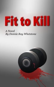 Fit to Kill ebook by Donnie Whetstone