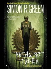 Paths Not Taken ebook by Simon R. Green