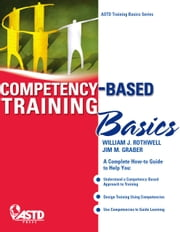 Competency Based Training Basics ebook by Rothwell, William;Jim M. Graber