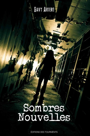 Sombres Nouvelles - Récits courts ebook by Davy Artero
