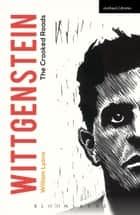 Wittgenstein - The Crooked Roads ebook by Professor William Lyons