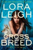 Cross Breed ekitaplar by Lora Leigh