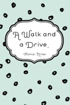 A Walk and a Drive. ebook by Thomas Miller