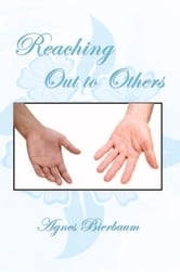 Reaching Out to Others ebook by Agnes Bierbaum
