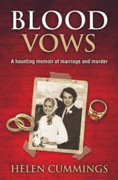 Blood Vows: A Haunting Memoir of Marriage and Murder ebook by Helen  Cummings
