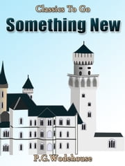 Something New - Revised Edition of Original Version ebook by P. G. Wodehouse