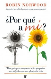 ¿Por qué a mí? ebook by Robin Norwood