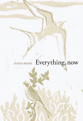 Everything, Now ebook by Jessica Moore