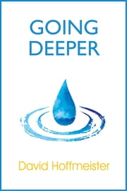Going Deeper ebook by David Hoffmeister
