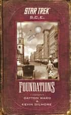 Star Trek: Corps of Engineers: Foundations - STAR TREK SCE ebook by Kevin Dilmore, Dayton Ward