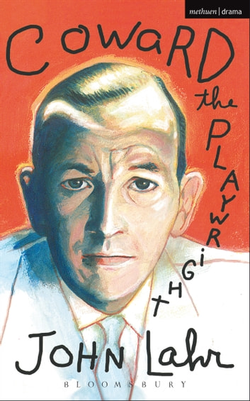 Coward The Playwright ebook by John Lahr