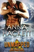 Unmapped (Treasure Hunter Security #6) ebook by Anna Hackett