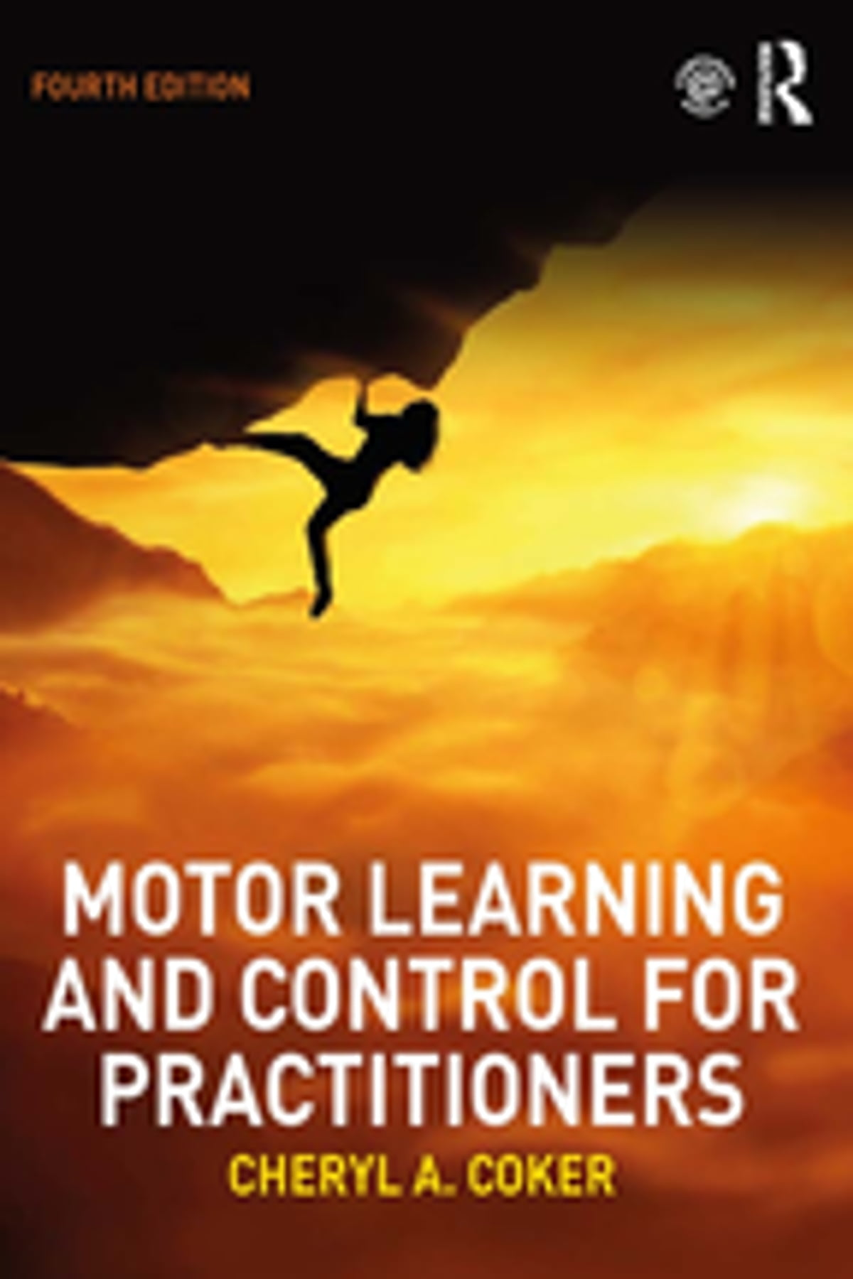 Motor Learning and Control for Practitioners ebook by Cheryl A  Coker -  Rakuten Kobo