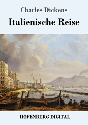 Italienische Reise 電子書籍 by Charles Dickens