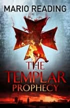 The Templar Prophecy ebook by Mario Reading