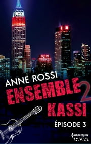 Ensemble - Kassi : épisode 3 ebook by Anne Rossi