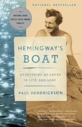 Hemingway's Boat - Everything He Loved in Life, and Lost, 1934-1961 ebook by Paul Hendrickson