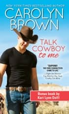 Talk Cowboy to Me ebook door Carolyn Brown