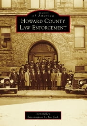 Howard County Law Enforcement ebook by Tom Kelley,Jon Zeck
