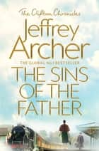 The Sins of the Father: The Clifton Chronicles 2 ebook by Jeffrey Archer