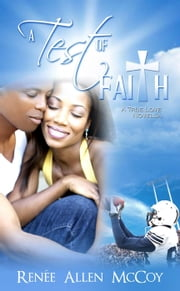 A Test of Faith - The True Love Novellas, #3 ebook by Renee Allen McCoy
