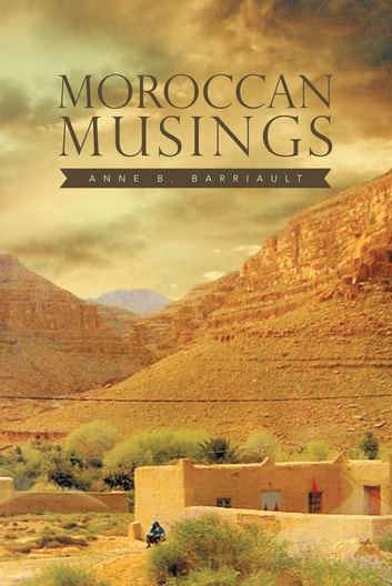 Moroccan Musings ebook by Anne B. Barriault