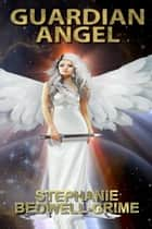 Guardian Angel - Halo Effect, #1 ebook by Stephanie Bedwell-Grime