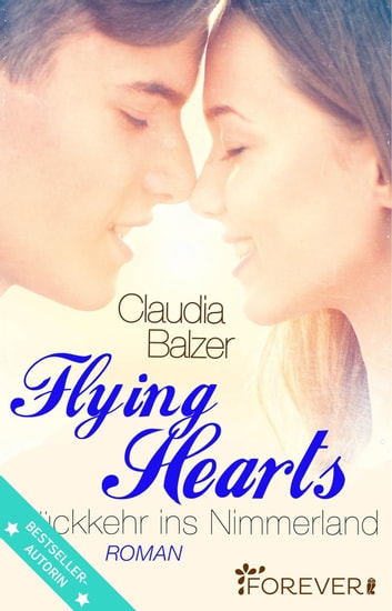 Flying Hearts - Rückkehr ins Nimmerland ebook by Claudia Balzer
