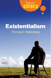 Existentialism - A Beginner's Guide ebook by Thomas E. Wartenberg