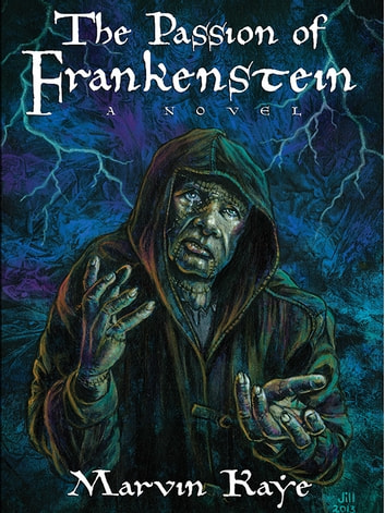 "The Passion of Frankenstein - A Sequel to Mary Shelley's ""Frankenstein"" ebook by Marvin Kaye Kaye,Mary Shelley"