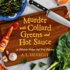 Murder with Collard Greens and Hot Sauce audiobook by A.L. Herbert